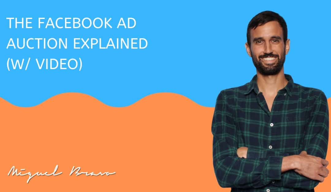 The Facebook Ads Auction Explained In Plain English (Video)