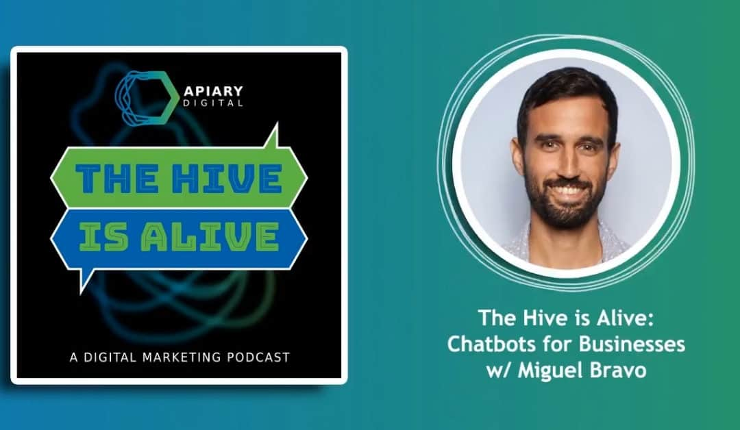 I Talk Chatbots on Apiary Digital's The Hive Is Alive Podcast