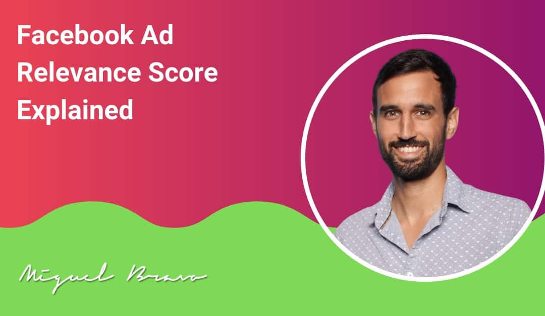 "Facebook Ads ""Relevance Score"", Explained in Plain English"